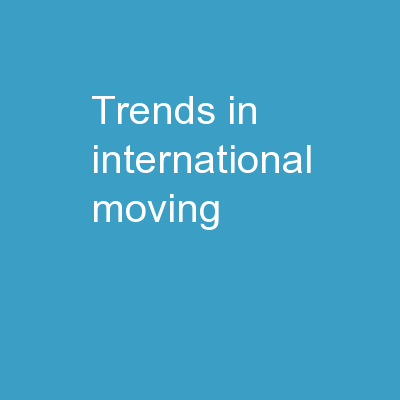 Trends In International Moving