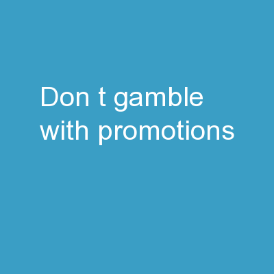 Don't Gamble with Promotions!