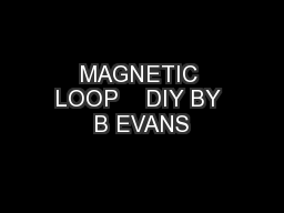 MAGNETIC LOOP    DIY BY B EVANS