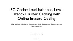 EC-Cache: Load-balanced, Low-latency Cluster