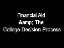 Financial Aid & The College Decision Process PowerPoint PPT Presentation