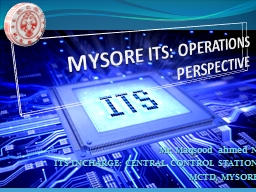 MYSORE ITS: OPERATIONS  PERSPECTIVE