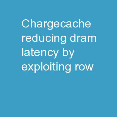 ChargeCache   Reducing  DRAM Latency by Exploiting Row