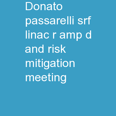 Donato Passarelli SRF Linac R&D and Risk Mitigation meeting