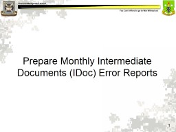 Prepare  Monthly  Intermediate Documents (