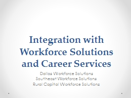 Integration with Workforce Solutions and Career Services PowerPoint PPT Presentation
