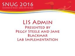 LIS Admin Presented by  Peggy Steele and Jane Blackmar