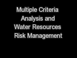 Multiple Criteria Analysis and Water Resources Risk Management