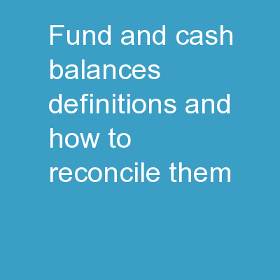 Fund and Cash Balances: Definitions and How to Reconcile Them