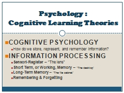 Cognitive Psychology How do we store, represent, and remember information?