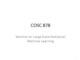 COSC 878 Seminar on Large Scale Statistical Machine Learning