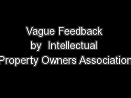Vague Feedback by  Intellectual Property Owners Association