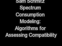 Sam Schmitz Spectrum Consumption Modeling: Algorithms for Assessing Compatibility