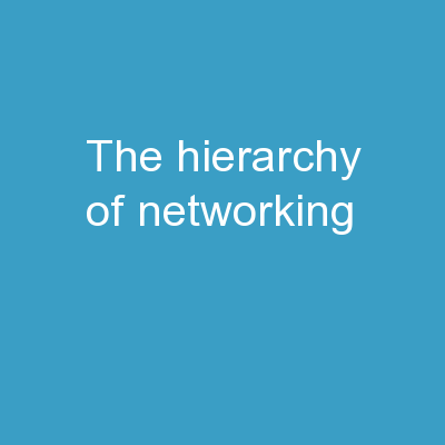 The Hierarchy of Networking