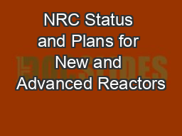 NRC Status and Plans for New and Advanced Reactors