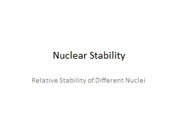 Nuclear Stability Relative Stability of Different Nuclei