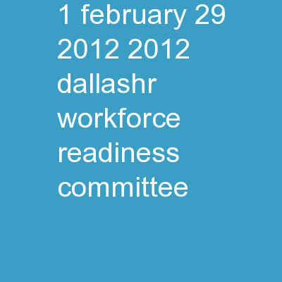 1 February 29, 2012 2012 DallasHR Workforce Readiness Committee PowerPoint PPT Presentation