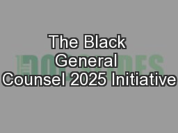The Black General Counsel 2025 Initiative