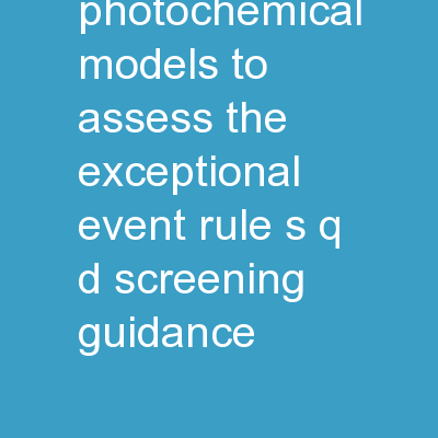 Using Photochemical Models to Assess the Exceptional Event Rule�s Q/D Screening Guidance
