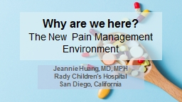 Why are we here? The  New Pain Management