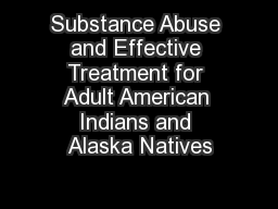 Substance Abuse and Effective Treatment for Adult American Indians and Alaska Natives