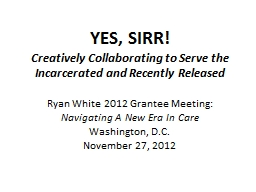 YES, SIRR! Creatively Collaborating to Serve the Incarcerated and Recently Released PowerPoint PPT Presentation