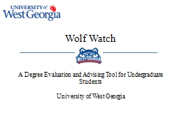 Wolf Watch   A Degree Evaluation and Advising Tool PowerPoint PPT Presentation