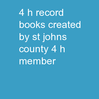 4-H Record Books Created by St. Johns County 4-H Member
