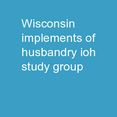 Wisconsin  Implements of Husbandry (IoH) Study Group