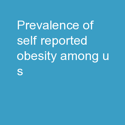 Prevalence of Self-Reported Obesity Among U.S