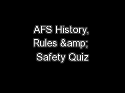 AFS History, Rules & Safety Quiz