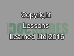 Copyright Lessons Learned Ltd 2016