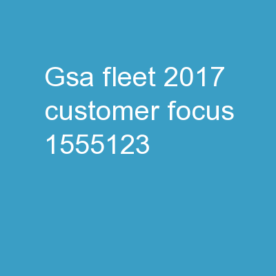 GSA Fleet 2017 Customer Focus