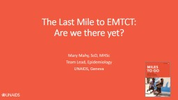 The Last Mile to EMTCT: