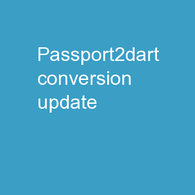 Passport2DART Conversion Update