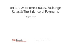 Lecture 24: Interest Rates, Exchange Rates & The Balance of Payments