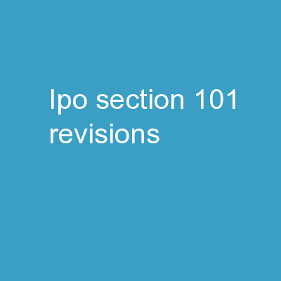 IPO Section  101  Revisions
