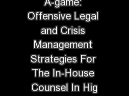 Bring Your A-game: Offensive Legal and Crisis Management Strategies For The In-House Counsel In Hig
