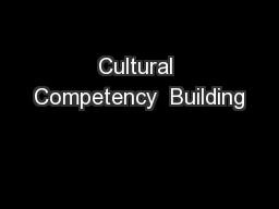 Cultural Competency  Building
