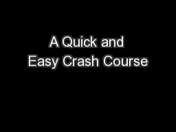 A Quick and Easy Crash Course