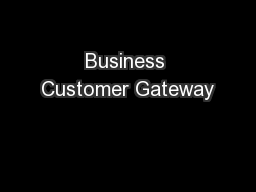 Business Customer Gateway PowerPoint PPT Presentation
