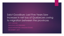 Salut  Goodbye: Last Five Years Saw increase in net loss of Quebecers owing to migration between th PowerPoint PPT Presentation