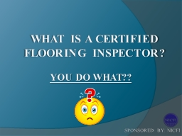 WHAT IS A CERTIFIED FLOORING INSPECTOR?