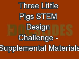Three Little Pigs STEM Design Challenge - Supplemental Materials