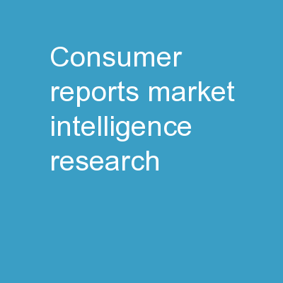 Consumer Reports  Market Intelligence Research