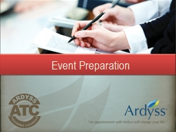 Event Preparation To ensure a professional meeting that will result in enrolling new Distributors