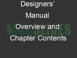 Designers' Manual Overview and Chapter Contents