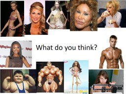 What do you think? Eating Disorders PowerPoint PPT Presentation