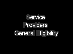Service Providers General Eligibility