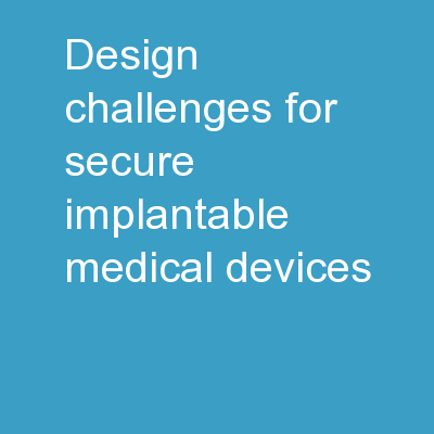 Design Challenges for  Secure Implantable Medical Devices PowerPoint PPT Presentation
